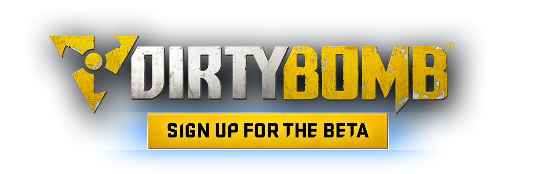 DirtyBomb - Sign Up for the Beta
