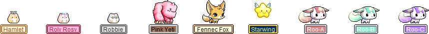 Maplestory Pets: Hamlet, Roly Rosy, Robbie, Pink Yeti, Fennec Fox, Starwing, Roo-A, Roo-B, and Roo-C