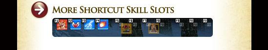 More Shortcut Skill Slots