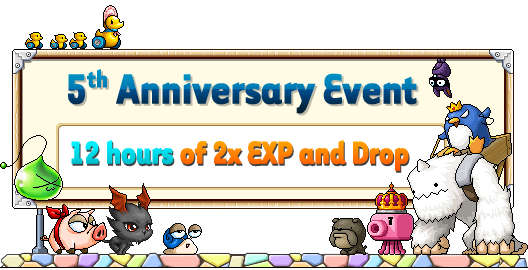 5th Anniversary Event: 12 hours of 2x EXP and Drop       Monday, May 10, 2010 007kV-e8402dc0-caac-4994-ad86-cac28bb8d37d