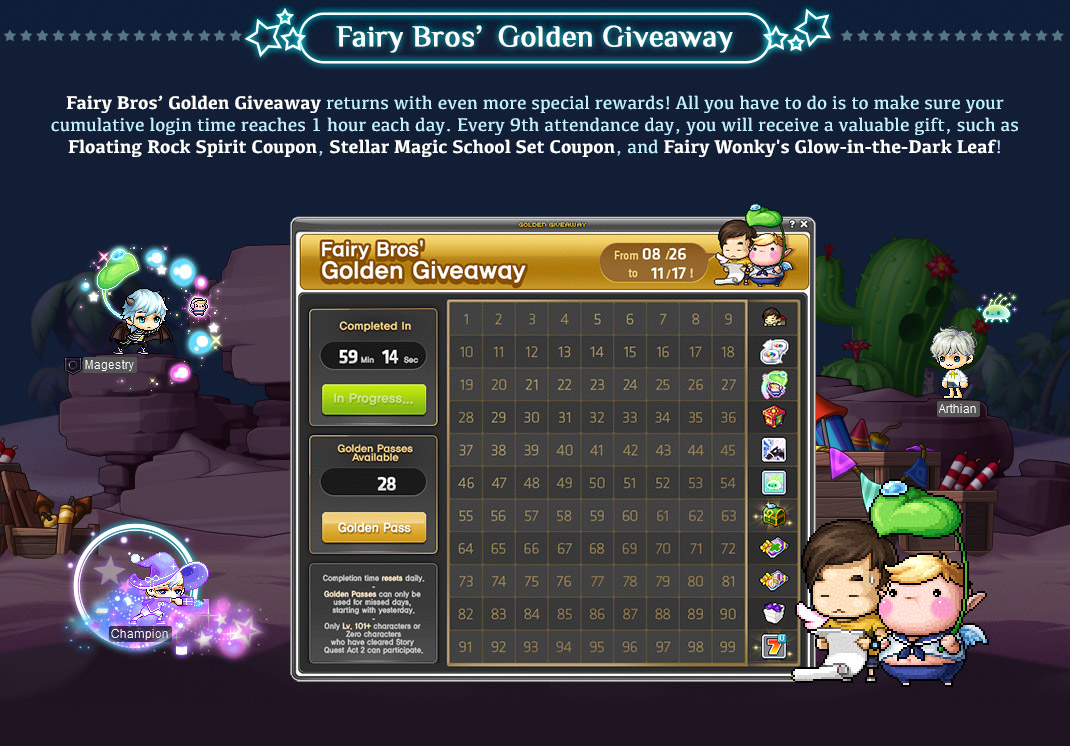 Fairy Bros' Golden Giveaway returns with even more special rewards! All you have to do is to make sure your cumulative login time reaches 1 hour each day. Every 9th attendance day, you will receive a valuable gift, such as Floating Rock Spirit Coupon, Stellar Magic School Set Coupon, and Fairy Wonky's Glow-in-the-Dark Leaf!